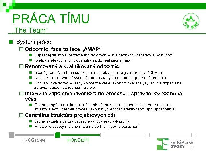 "PRÁCA TÍMU ""The Team"" n Systém práce ¨ Odborníci face-to-face ""AMAP"" n Úspešnejšia implementácia"