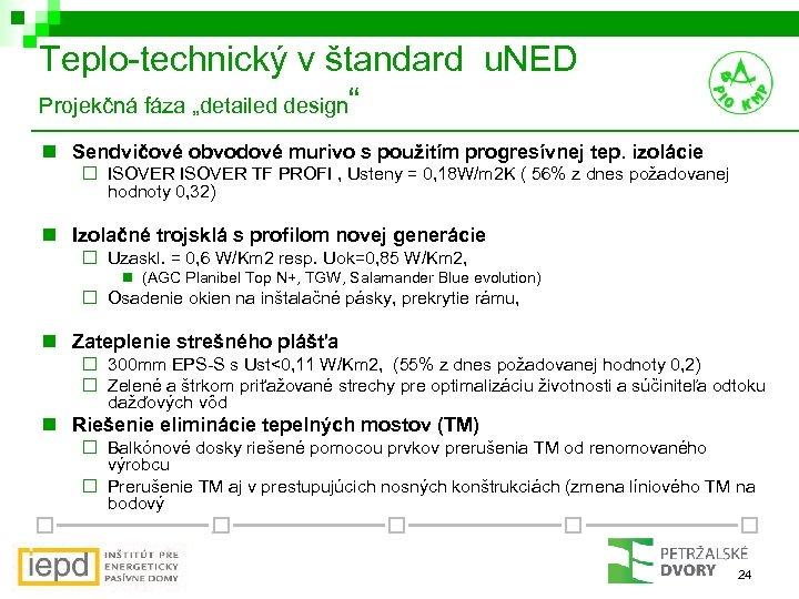 """Teplo-technický v štandard u. NED Projekčná fáza """"detailed design"""" n Sendvičové obvodové murivo s"""