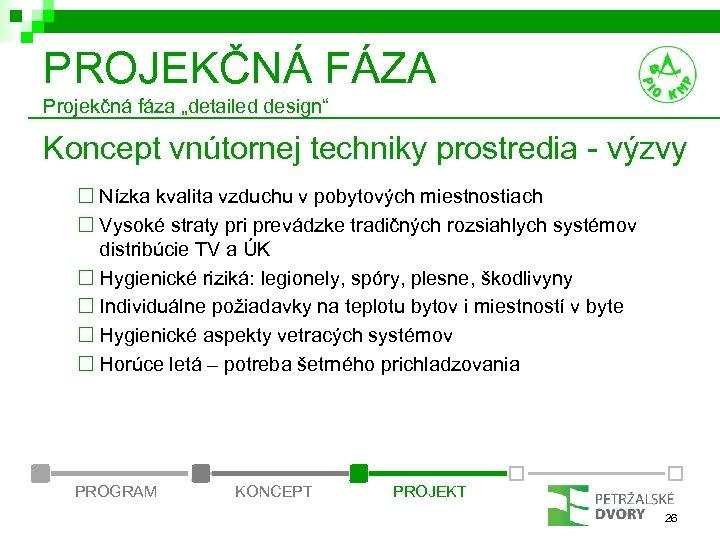 """PROJEKČNÁ FÁZA Projekčná fáza """"detailed design"""" Koncept vnútornej techniky prostredia - výzvy ¨ Nízka"""