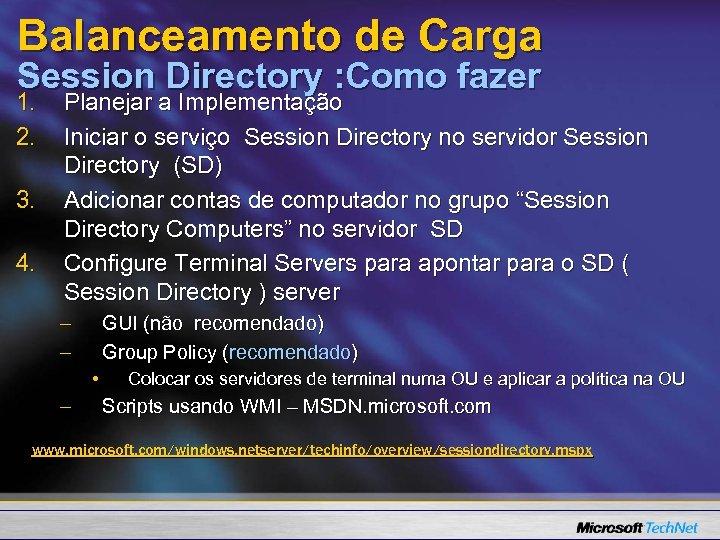 Balanceamento de Carga Session Directory : Como fazer 1. 2. 3. 4. Planejar a