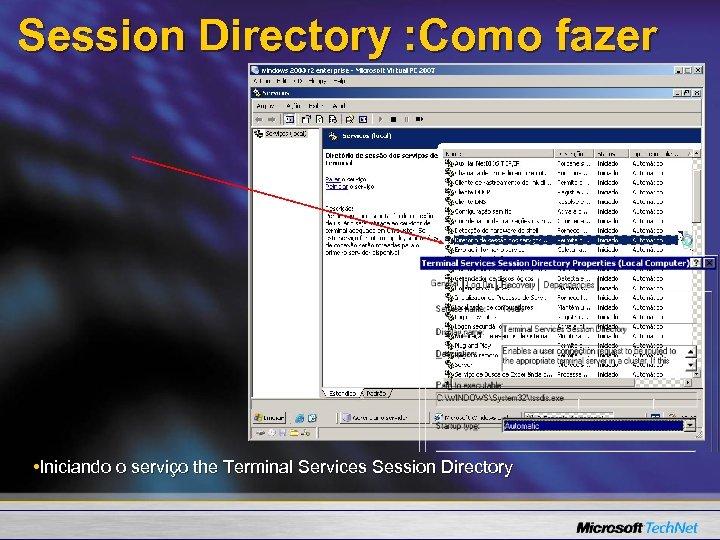 Session Directory : Como fazer • Iniciando o serviço the Terminal Services Session Directory