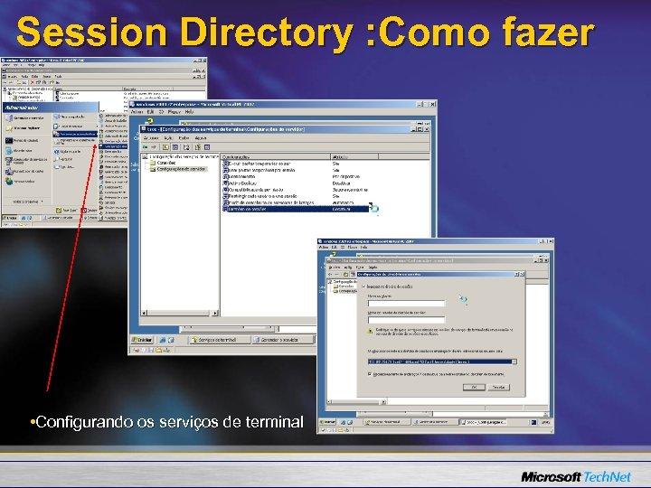 Session Directory : Como fazer • Configurando os serviços de terminal
