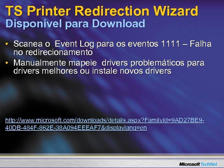 TS Printer Redirection Wizard Disponível para Download • Scanea o Event Log para os