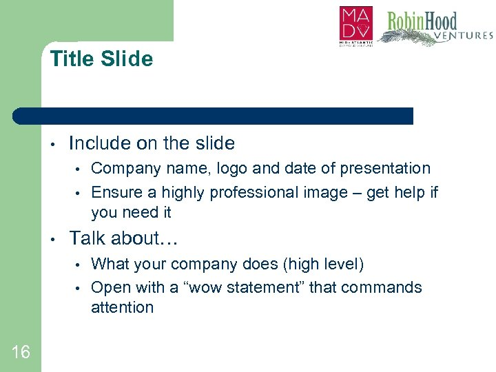 Title Slide • Include on the slide • • • Talk about… • •