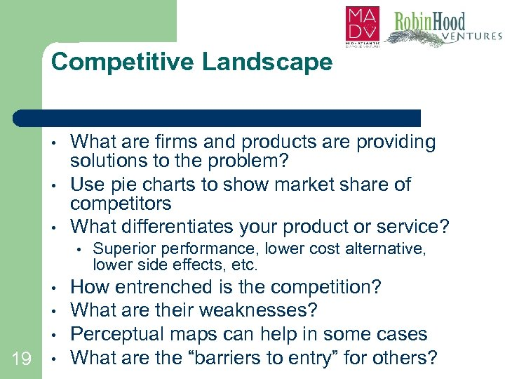 Competitive Landscape • • • What are firms and products are providing solutions to