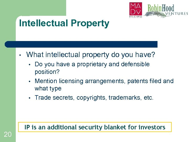 Intellectual Property • What intellectual property do you have? • • • Do you