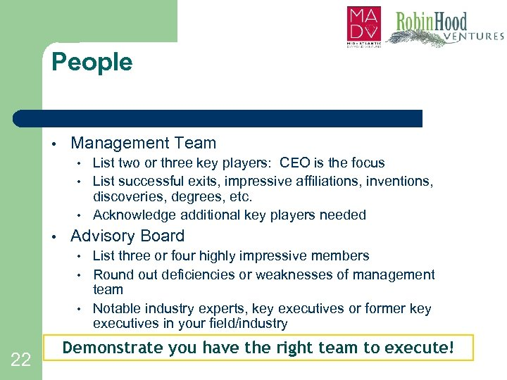 People • Management Team • • Advisory Board • • • 22 List two