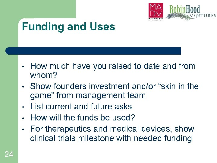 Funding and Uses • • • 24 How much have you raised to date