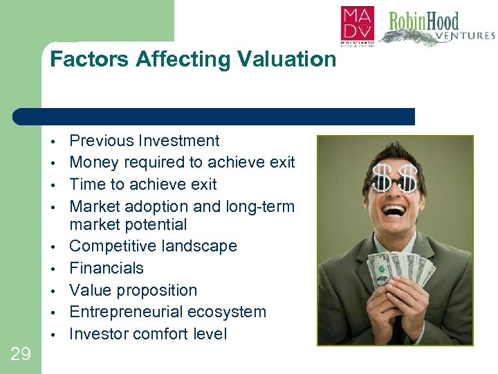 Factors Affecting Valuation • • • 29 Previous Investment Money required to achieve exit