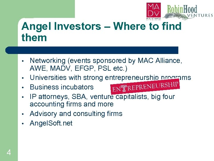 Angel Investors – Where to find them • • • 4 Networking (events sponsored