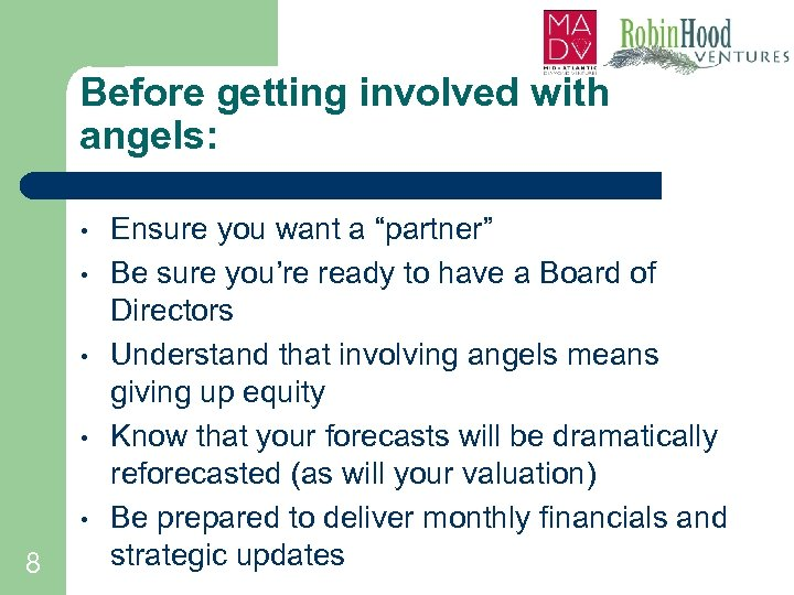 """Before getting involved with angels: • • • 8 Ensure you want a """"partner"""""""