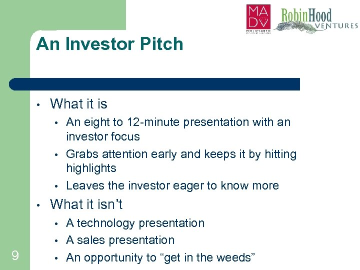 An Investor Pitch • What it is • • What it isn't • •