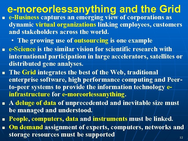 e-moreorlessanything and the Grid e-Business captures an emerging view of corporations as dynamic virtual