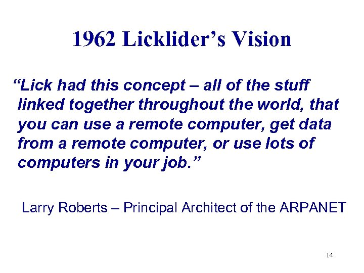 """1962 Licklider's Vision """"Lick had this concept – all of the stuff linked together"""