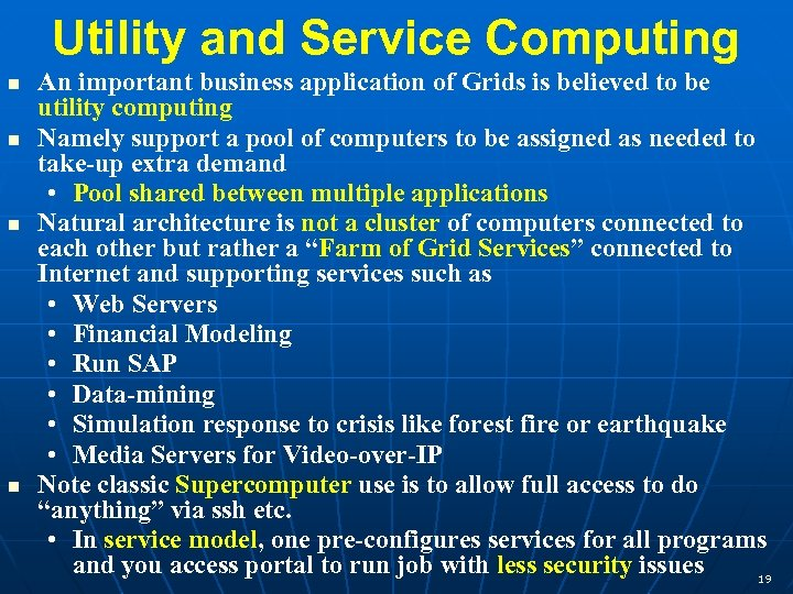 Utility and Service Computing An important business application of Grids is believed to be