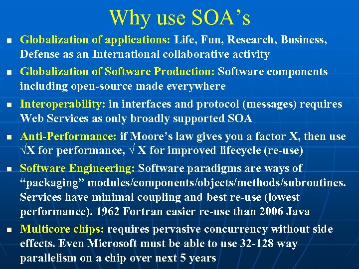 Why use SOA's Globalization of applications: Life, Fun, Research, Business, Defense as an International