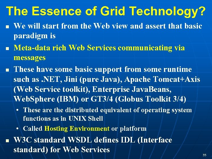The Essence of Grid Technology? We will start from the Web view and assert