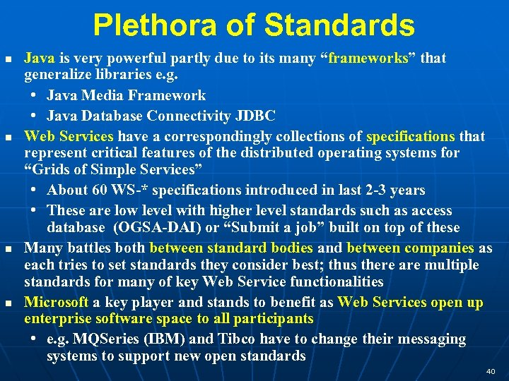 """Plethora of Standards Java is very powerful partly due to its many """"frameworks"""" that"""