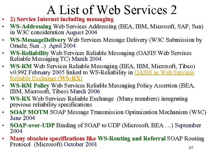 A List of Web Services 2 • 2) Service Internet including messaging • WS-Addressing