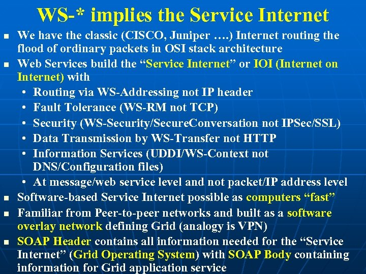 WS-* implies the Service Internet We have the classic (CISCO, Juniper …. ) Internet