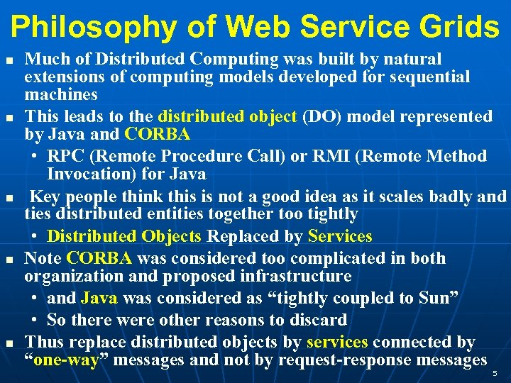 Philosophy of Web Service Grids Much of Distributed Computing was built by natural extensions