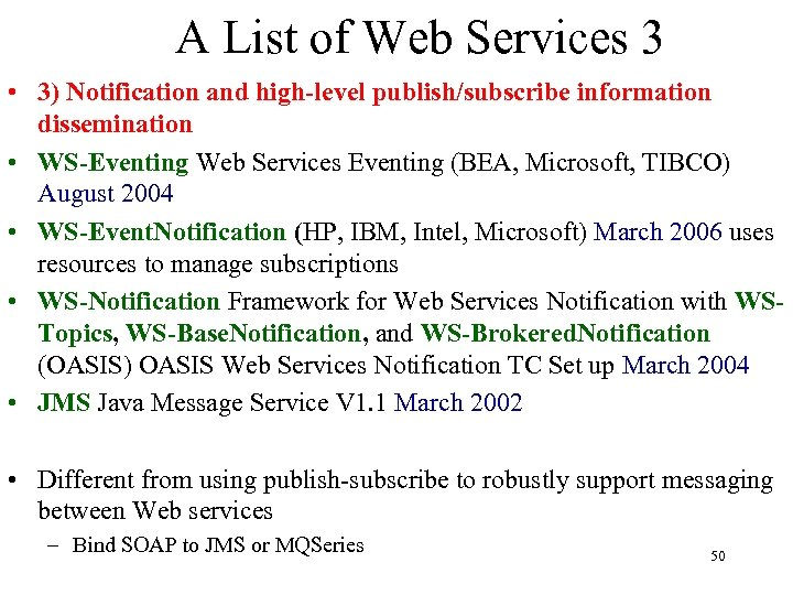 A List of Web Services 3 • 3) Notification and high-level publish/subscribe information dissemination