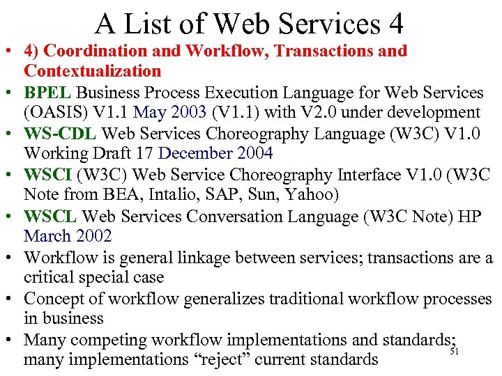 A List of Web Services 4 • 4) Coordination and Workflow, Transactions and Contextualization