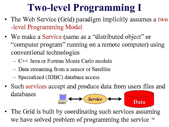Two-level Programming I • The Web Service (Grid) paradigm implicitly assumes a two -level