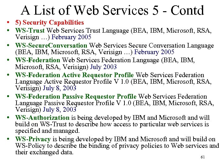A List of Web Services 5 - Contd • 5) Security Capabilities • WS-Trust