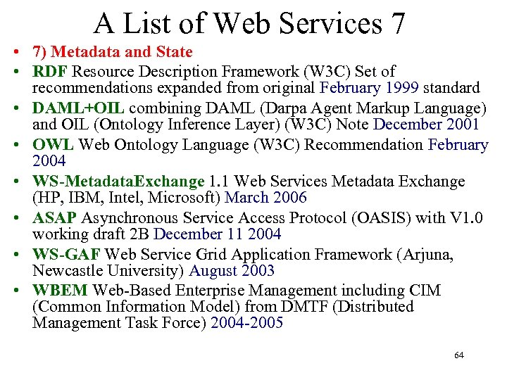 A List of Web Services 7 • 7) Metadata and State • RDF Resource