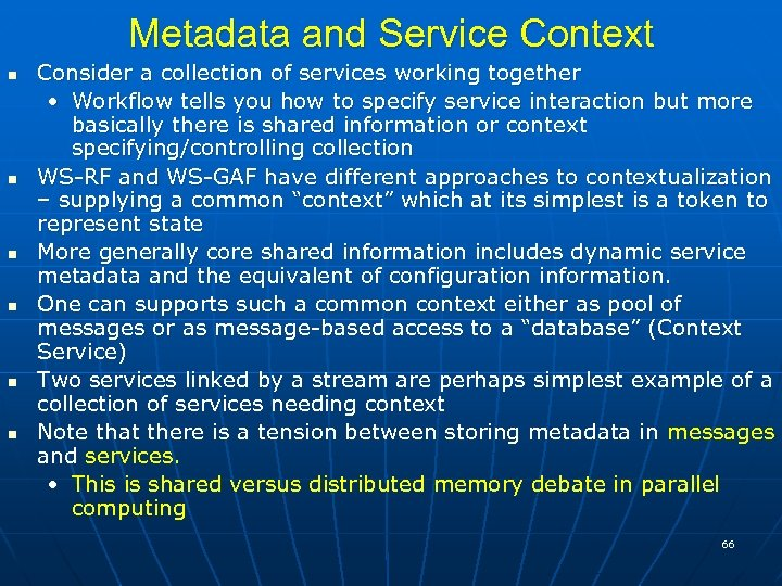 Metadata and Service Context Consider a collection of services working together • Workflow tells