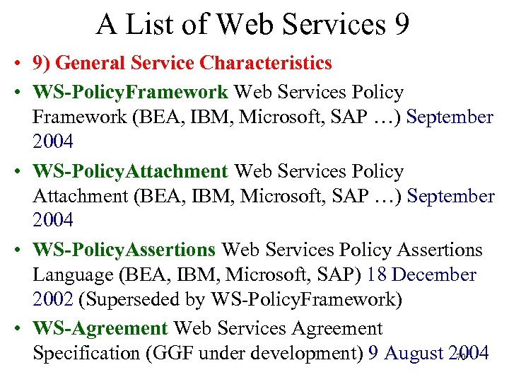 A List of Web Services 9 • 9) General Service Characteristics • WS-Policy. Framework