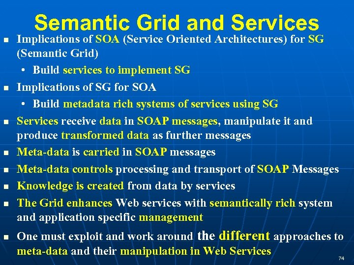 Semantic Grid and Services Implications of SOA (Service Oriented Architectures) for SG (Semantic Grid)
