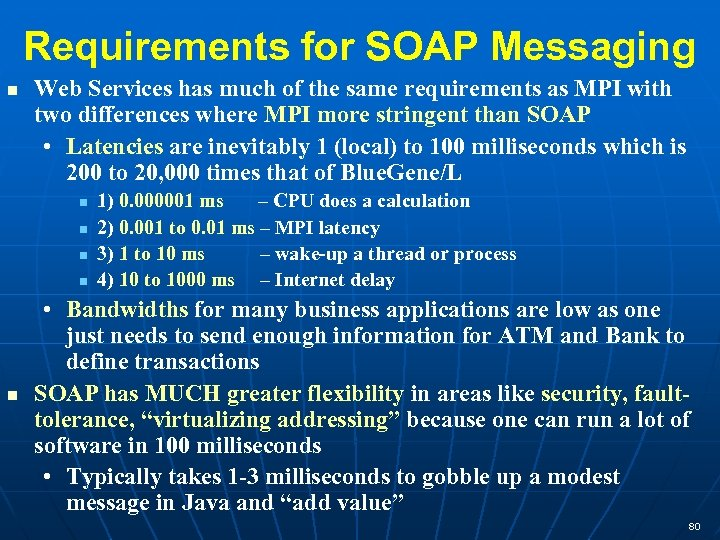 Requirements for SOAP Messaging Web Services has much of the same requirements as MPI