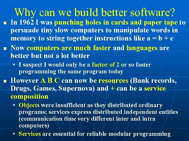 Why can we build better software? In 1962 I was punching holes in cards