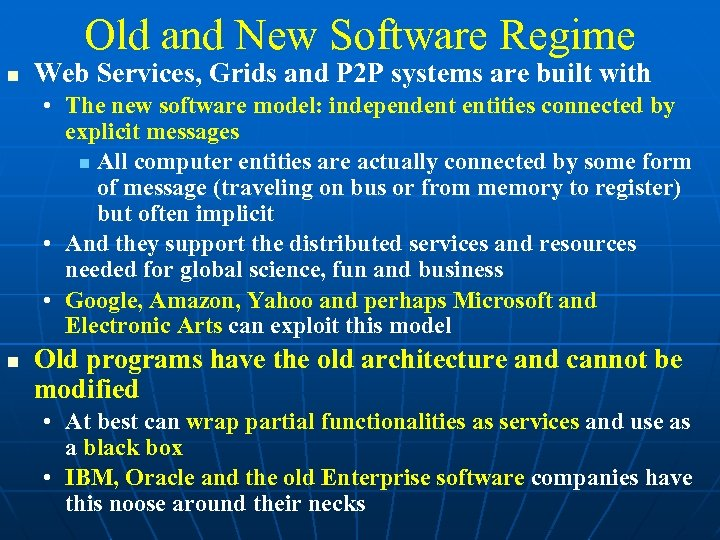 Old and New Software Regime Web Services, Grids and P 2 P systems are