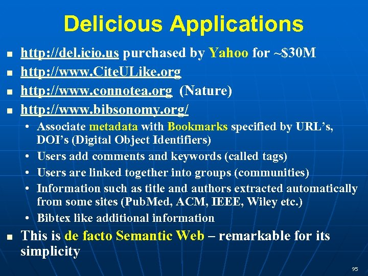 Delicious Applications http: //del. icio. us purchased by Yahoo for ~$30 M http: //www.