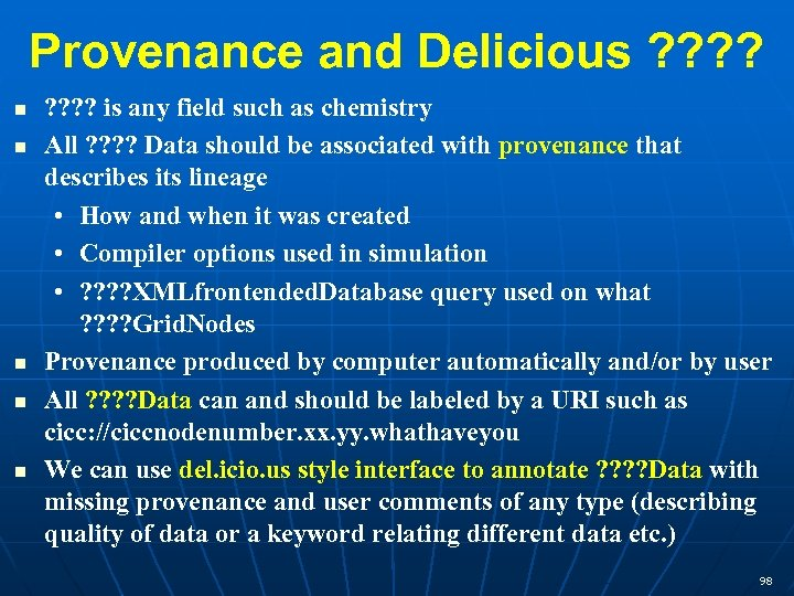 Provenance and Delicious ? ? ? ? is any field such as chemistry All