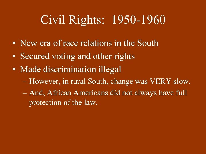 Civil Rights: 1950 -1960 • New era of race relations in the South •