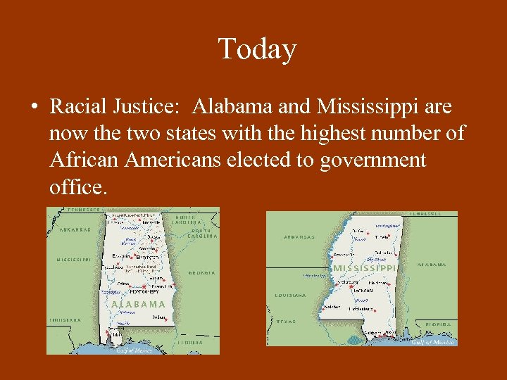 Today • Racial Justice: Alabama and Mississippi are now the two states with the