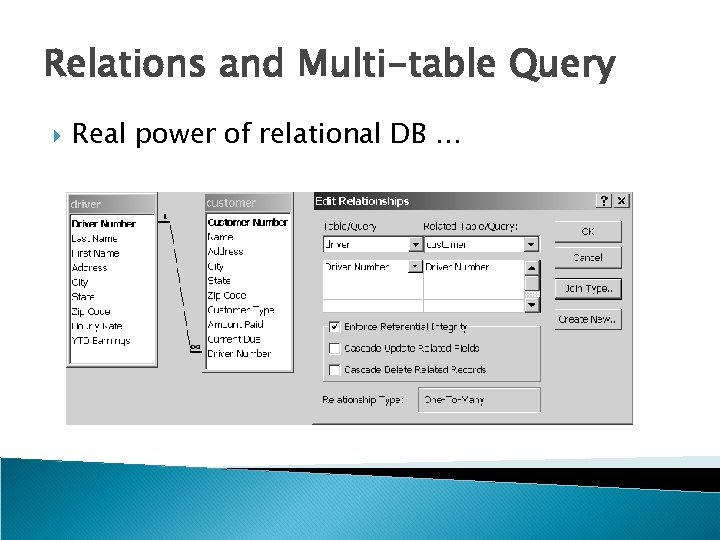 Relations and Multi-table Query Real power of relational DB …
