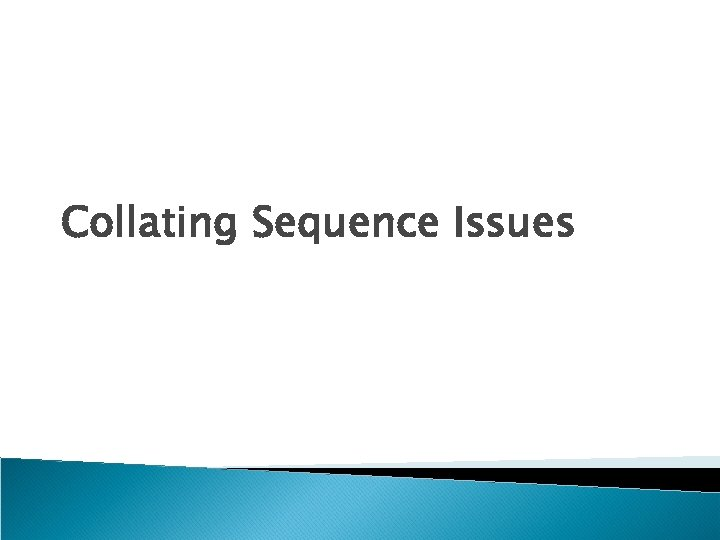 Collating Sequence Issues