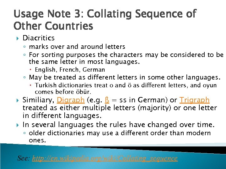 Usage Note 3: Collating Sequence of Other Countries Diacritics ◦ marks over and around