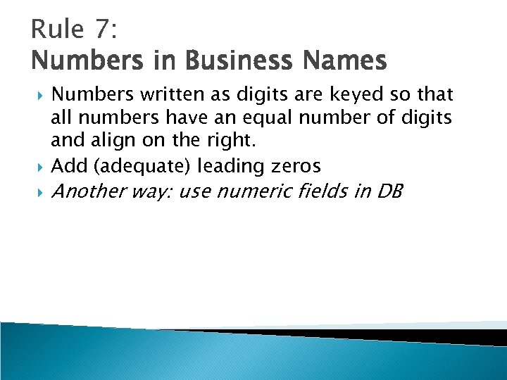 Rule 7: Numbers in Business Names Numbers written as digits are keyed so that