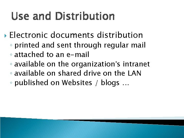 Use and Distribution Electronic documents distribution ◦ printed and sent through regular mail ◦