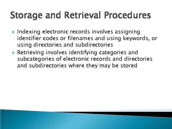 Storage and Retrieval Procedures Indexing electronic records involves assigning identifier codes or filenames and