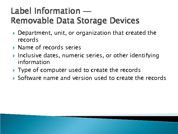 Label Information — Removable Data Storage Devices Department, unit, or organization that created the