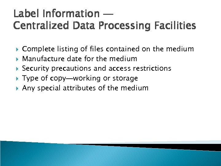 Label Information — Centralized Data Processing Facilities Complete listing of files contained on the