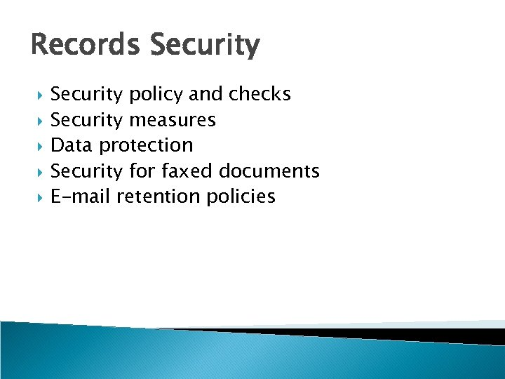 Records Security policy and checks Security measures Data protection Security for faxed documents E-mail
