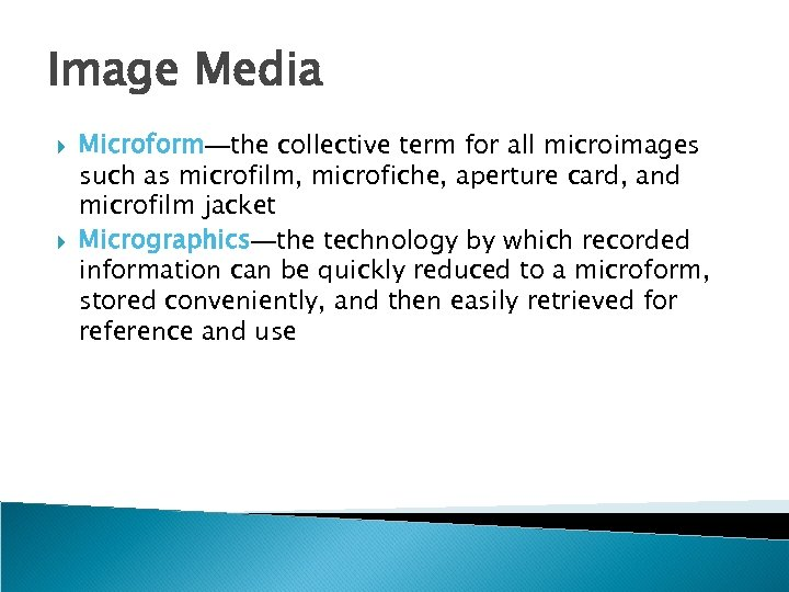 Image Media Microform—the collective term for all microimages such as microfilm, microfiche, aperture card,
